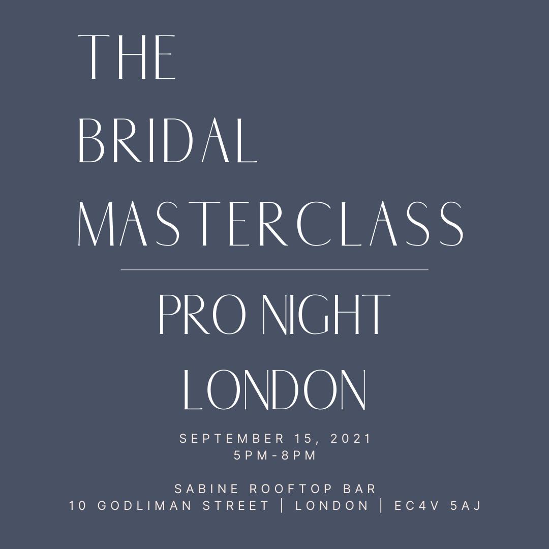 The Bridal Masterclass Experience Pro Night London